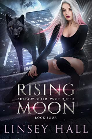 Rising Moon (Shadow Guild: Wolf Queen, #4)