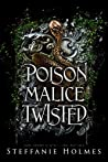 Poison Malice Twisted