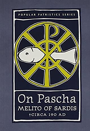 On Pascha: With the Fragments of Melito and Other Material Related to the Quartodecimans