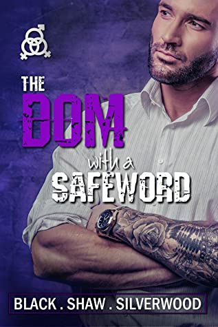 The Dom with a Safeword (Badass Brats #1)