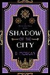 Shadow of the City: A Rocío and Hala novel