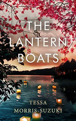 THE LANTERN BOATS an utterly gripping and heart-breaking historical novel set in post-war Japan (Historical Fiction Standalones)