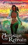 Aerisian Refrain (Beyond the Sunset Lands, #1)