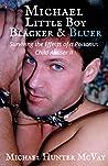 Michael, Little Boy Blacker & Bluer: Surviving the Effects of a Poisonous Child Abuser II