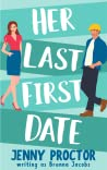 Her Last First Date: A Sweet Romantic Comedy (Her Last First...)
