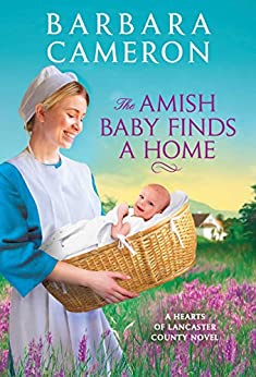 The Amish Baby Finds a Home (Hearts of Lancaster County #2)