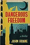 A Dangerous Freedom by John Ruane
