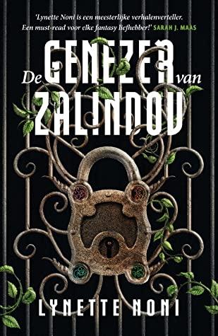De genezer van Zalindov by Lynette Noni