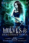 Savage Wolves and Dangerous Deals: An Enemies to Lovers Supernatural Academy Romance (Blood and Magic : Hellbound Book 2)