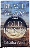 Beach Glass and Old Bones