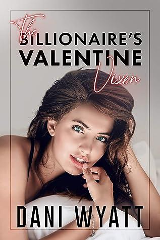 The Billionaire's Valentine VIxen by Dani Wyatt
