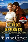 A Suitor for the Spurned Mail Order Bride (Westbound Hearts, #1)