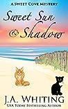 Sweet Sun and Shadow (Sweet Cove Mystery #20)