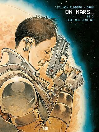 Ceux Qui Restent (On Mars_, #3)