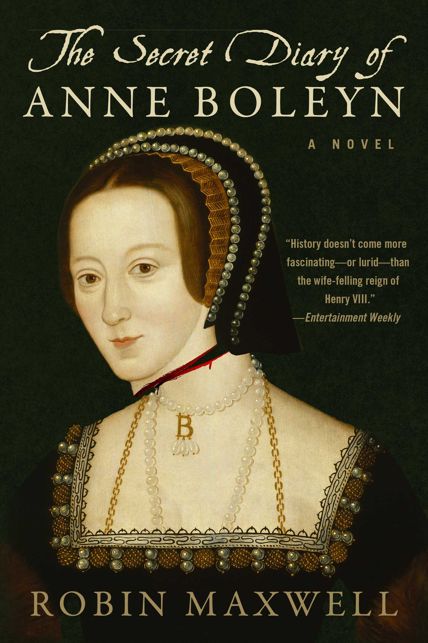 The Secret Diary of Anne Boleyn: A Novel