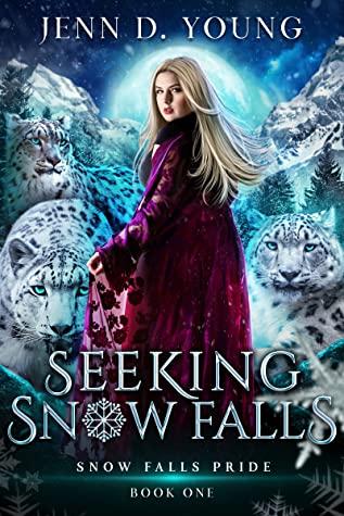 Seeking Snow Falls by Jenn D. Young