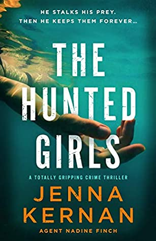 The Hunted Girls (Agent Nadine Finch, #2)