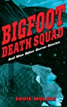 Bigfoot Death Squad and Nine Other Horror Stories