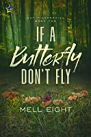If A Butterfly Don't Fly (Out of Underhill Book 2)