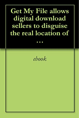 Get My File allows digital download sellers to disguise the real location of where downloadable files are stored online.