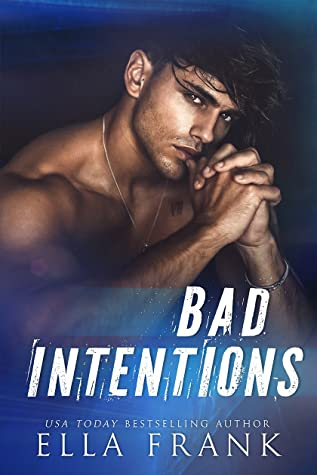 Bad Intentions (Intentions Duet, #1)