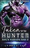 Taken by the Hunter (Xarc'n Warriors, #3)