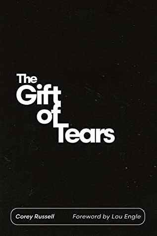 The Gift of Tears by Corey Russell