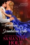 The Tantalizing of a Scandalous Rake (The Lords of Scandal Row Book 3)