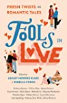Fools In Love: Fresh Twists on Romantic Tales