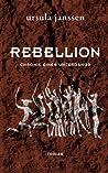 Rebellion: Chronik eines Untergangs