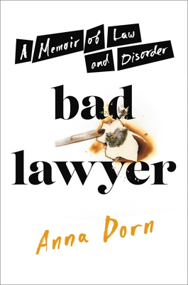 Bad Lawyer: A Memoir of Law and Disorder
