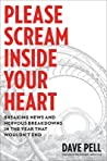 Please Scream Inside Your Heart by Dave Pell