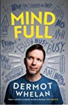 Mind Full: Unwreck Your Head, De-Stress Your Life