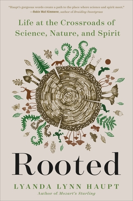 Rooted: Life at the Crossroads of Science, Nature, and Spirit
