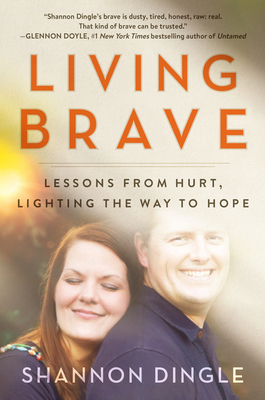 Living Brave: Lessons from Hurt, Lighting the Way to Hope