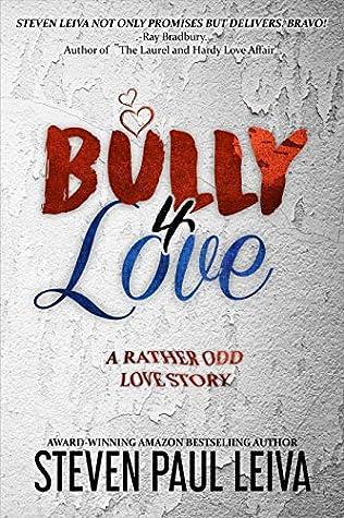 Bully 4 Love by Steven Paul Leiva