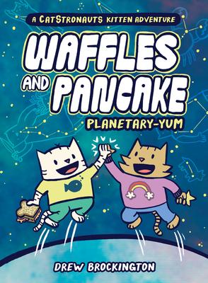Waffles and Pancake: Planetary-YUM