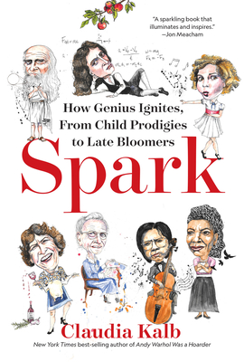 Spark: How Genius Ignites, From Child Prodigies to Late Bloomers