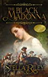 The Black Madonna (Roundheads and Cavaliers, #1)