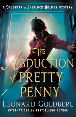 The Abduction of Pretty Penny (Daughter of Sherlock Holmes Mystery, #5)