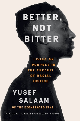Better, Not Bitter: Living on Purpose in the Pursuit of Racial Justice