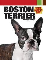 Boston Terrier (Smart Owner's Guide)