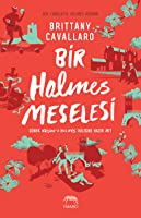 Bir Holmes Meselesi (Charlotte Holmes, #4)