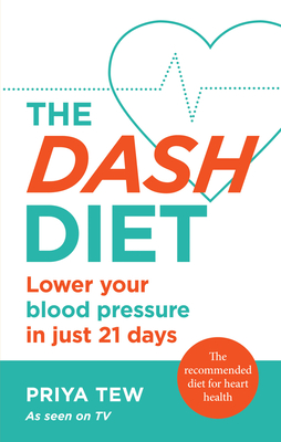 The DASH Diet: Lose weight and improve your heart health in 21 days