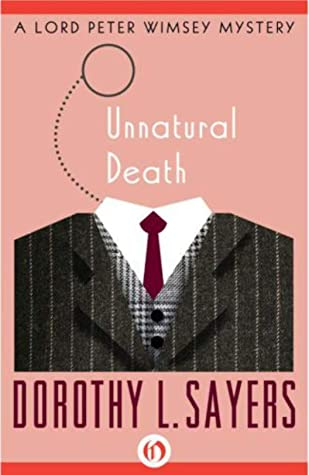 Unnatural Death: The third book in the Lord Peter Wimsey series: Third book in the Lord Peter Wimsey series