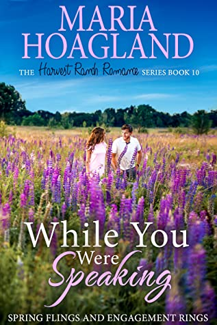While You Were Speaking by Maria Hoagland