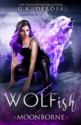 Wolfish: Moonborne (Wolfish, #1)