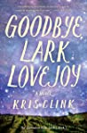Goodbye, Lark Lovejoy: A Novel (The Enchanted Rock Series Book 1)