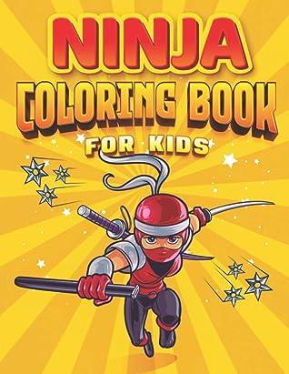 Ninja Coloring Book for Kids: Cartoon Warrior Ninjas in Action, Coloring Books For Kids who loves Ninjas Ages 4 5 6 7 8 9 10 11 12