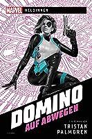 Marvel | Heldinnen – Domino auf Abwegen (Marvel Heldinnen)